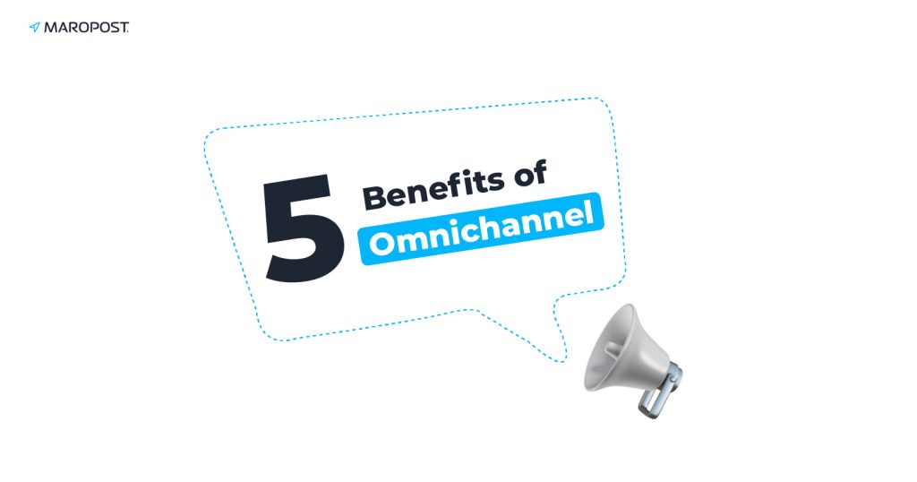 Five Benefits of Omnichannel Every SMB Should Take Advantage Of: